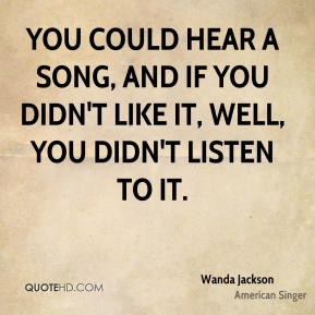 You could hear a song, and if you didn't like it, well, you didn't listen to it.