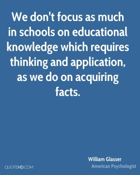 We don't focus as much in schools on educational knowledge which requires thinking and application, as we do on acquiring facts.