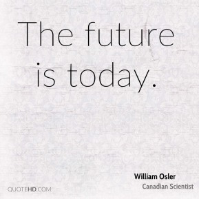 The future is today.