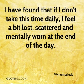 I have found that if I don't take this time daily, I feel a bit lost, scattered and mentally worn at the end of the day.