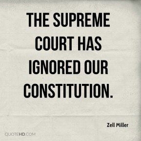 The Supreme Court has ignored our Constitution.