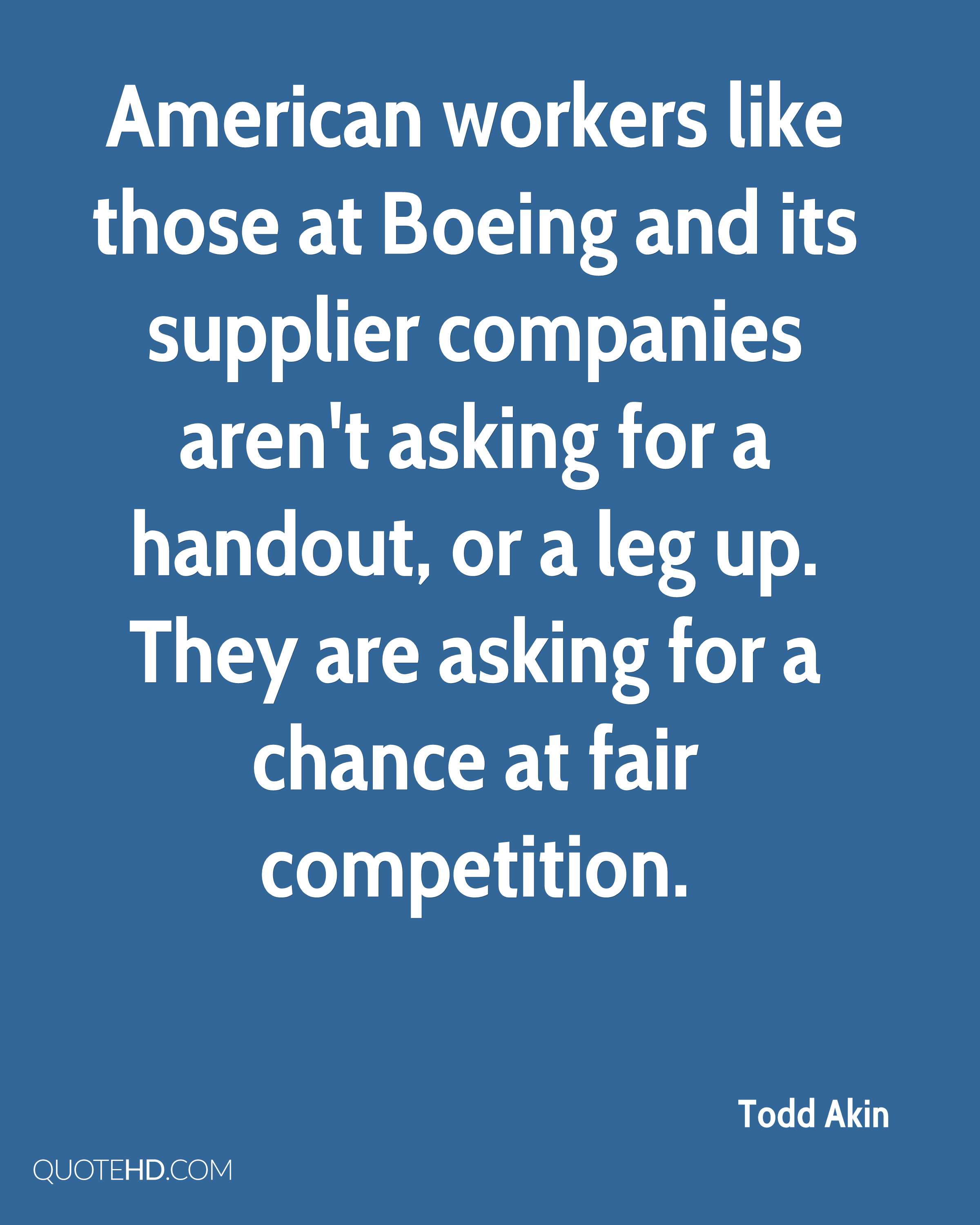American workers like those at Boeing and its supplier companies aren't asking for a handout, or a leg up. They are asking for a chance at fair competition.