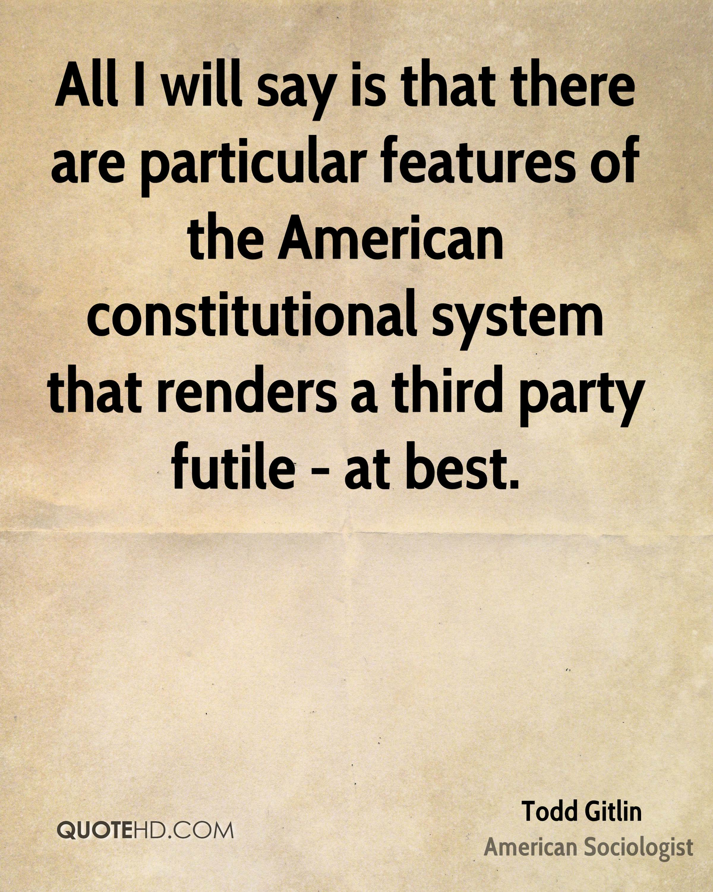 All I will say is that there are particular features of the American constitutional system that renders a third party futile - at best.