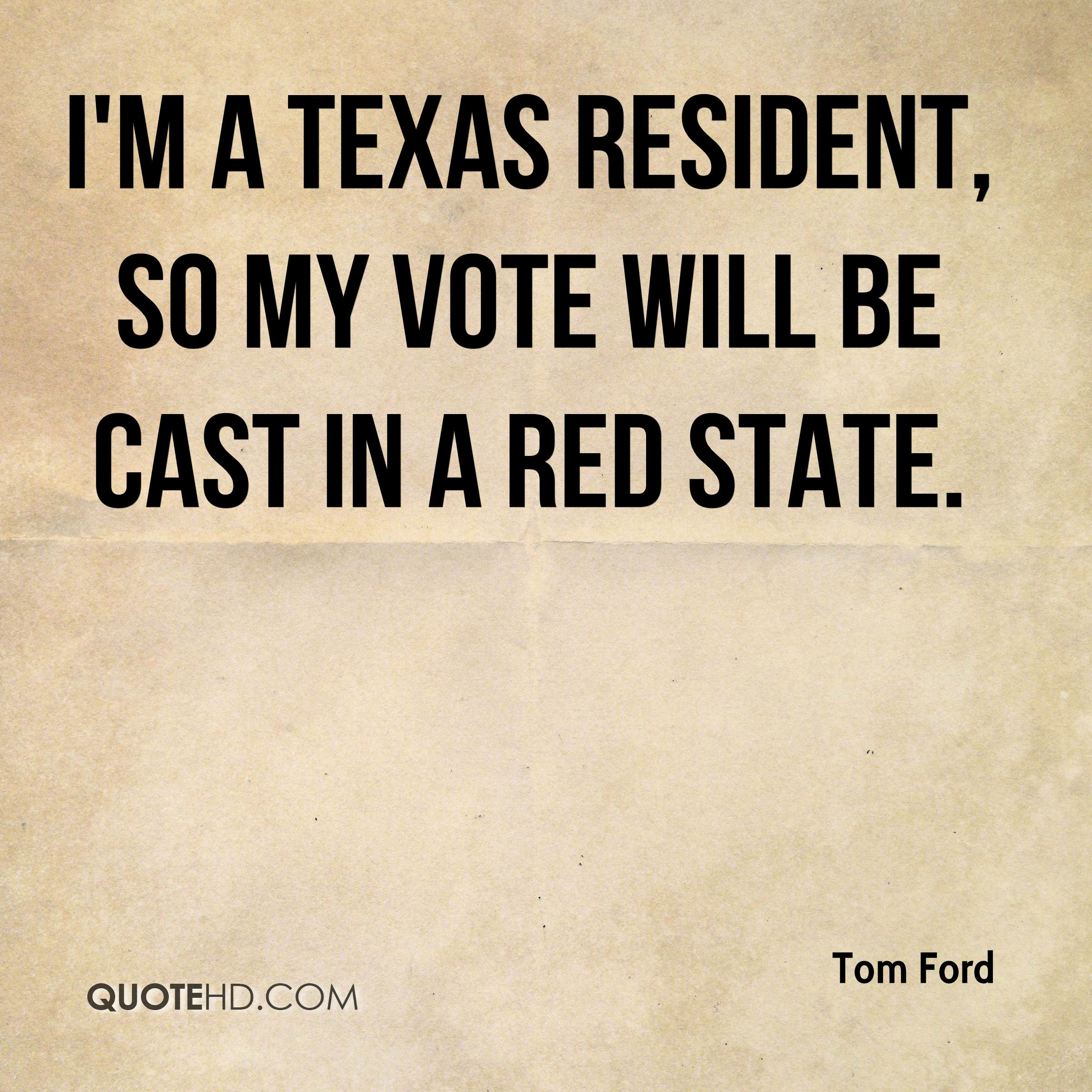 I'm a Texas resident, so my vote will be cast in a red state.