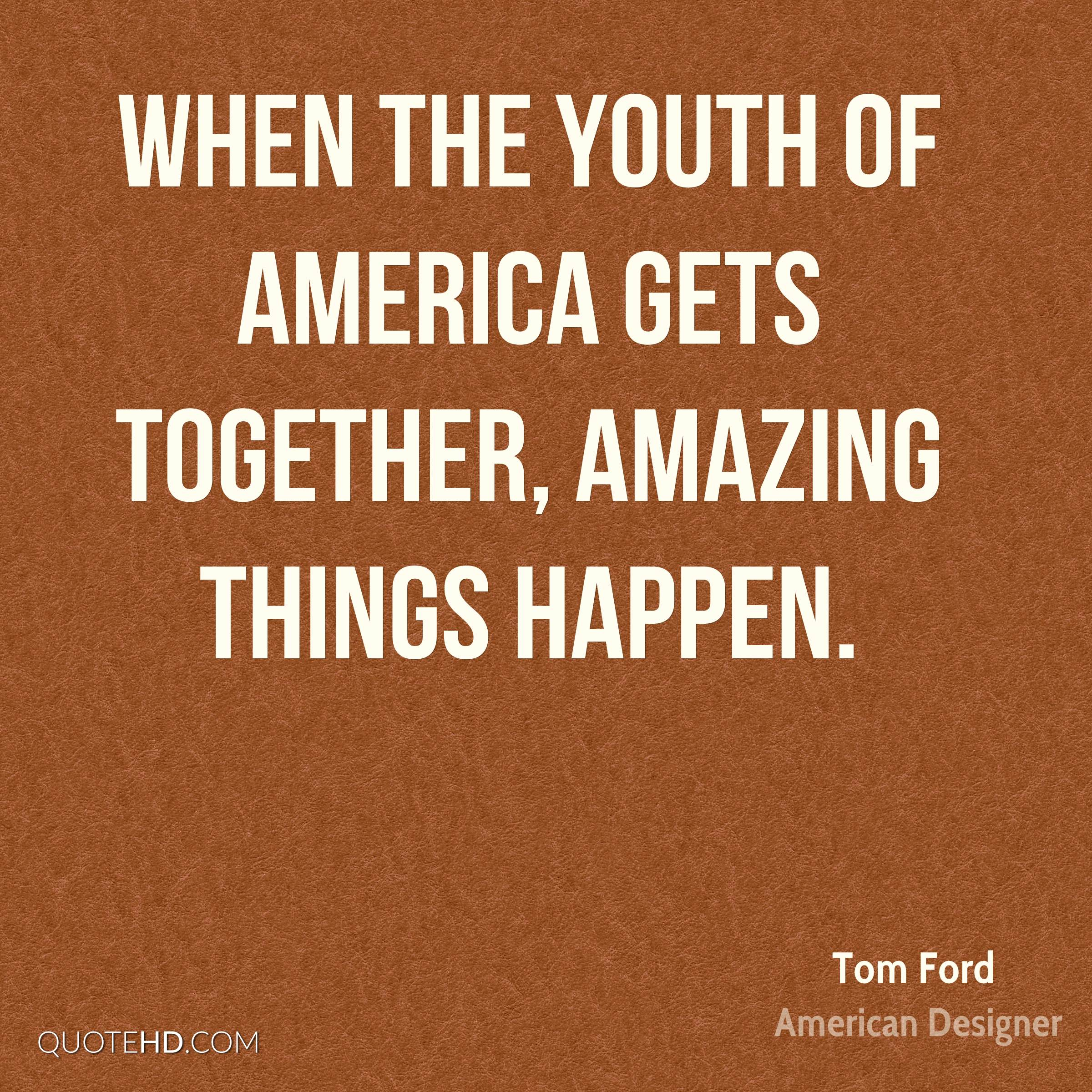 When the youth of America gets together, amazing things happen.