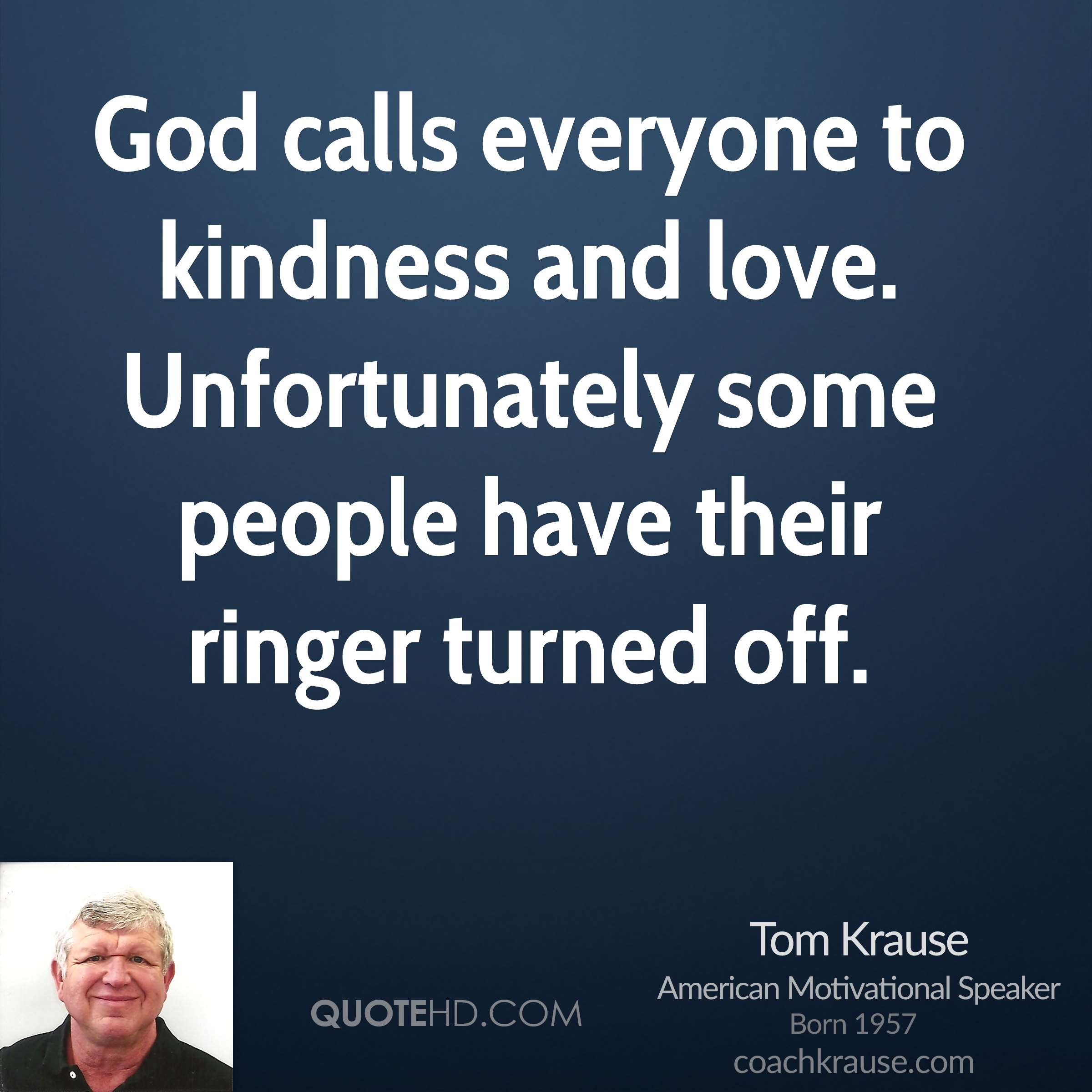 Love Everyone: Tom Krause Quotes