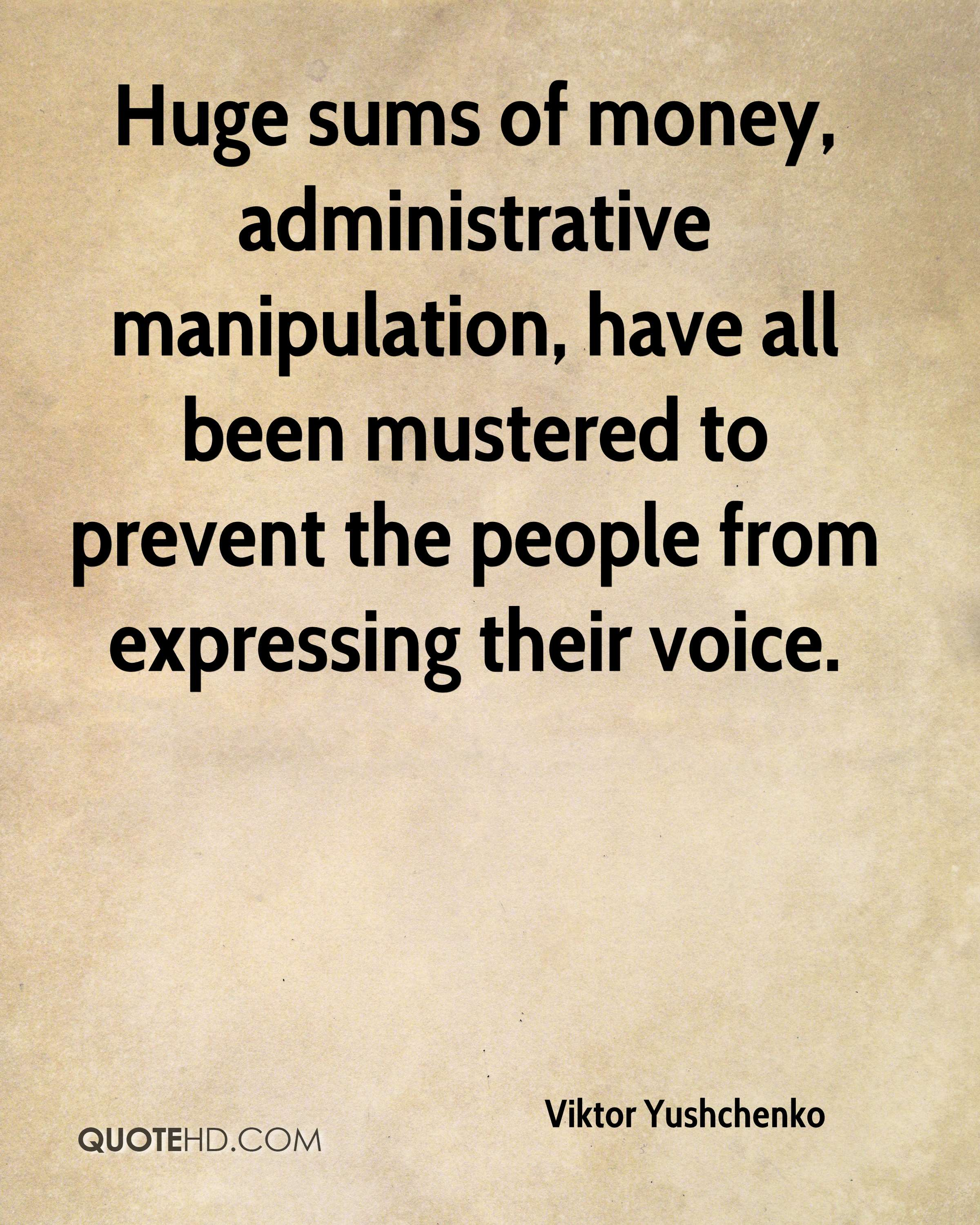 Huge sums of money, administrative manipulation, have all been mustered to prevent the people from expressing their voice.