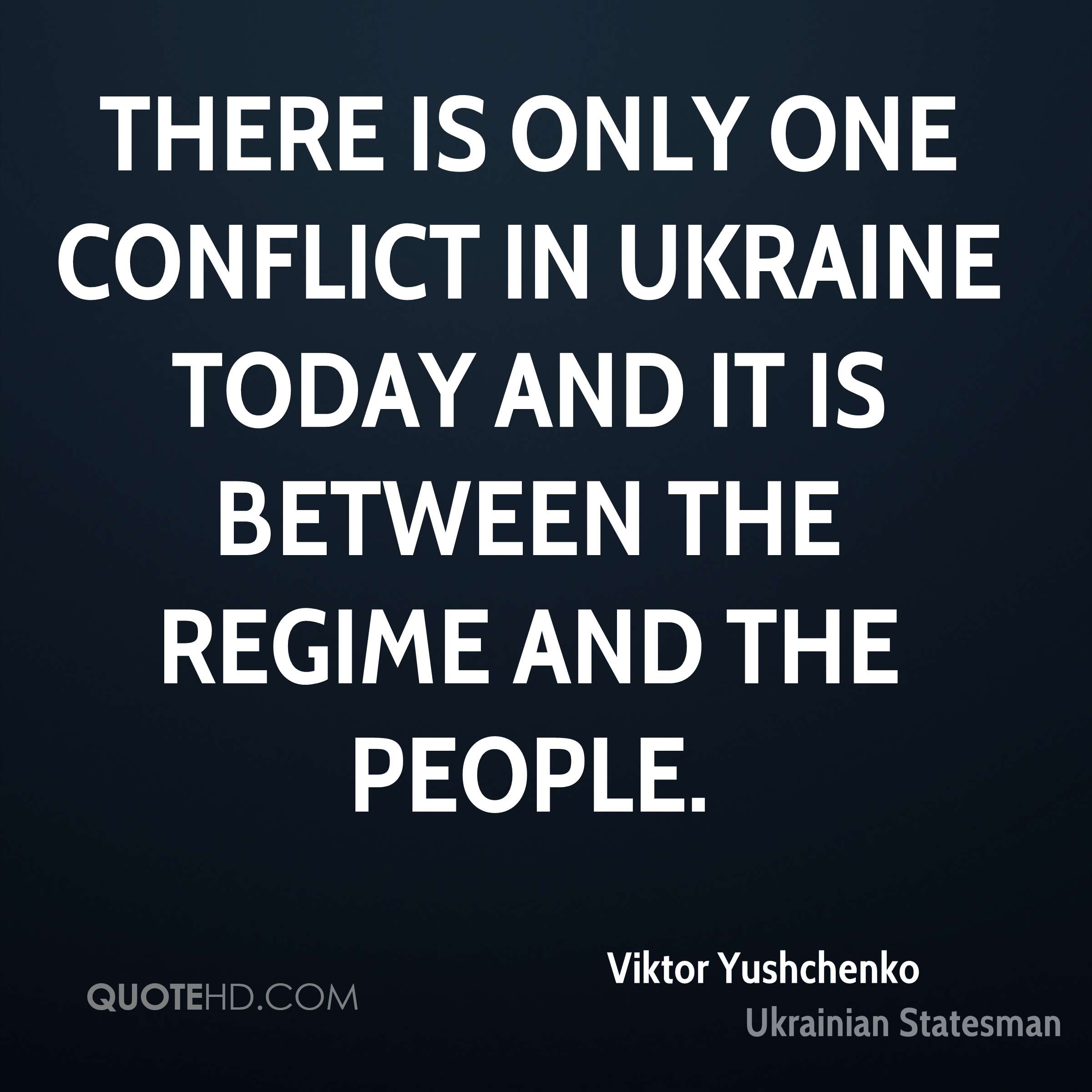 There is only one conflict in Ukraine today and it is between the regime and the people.
