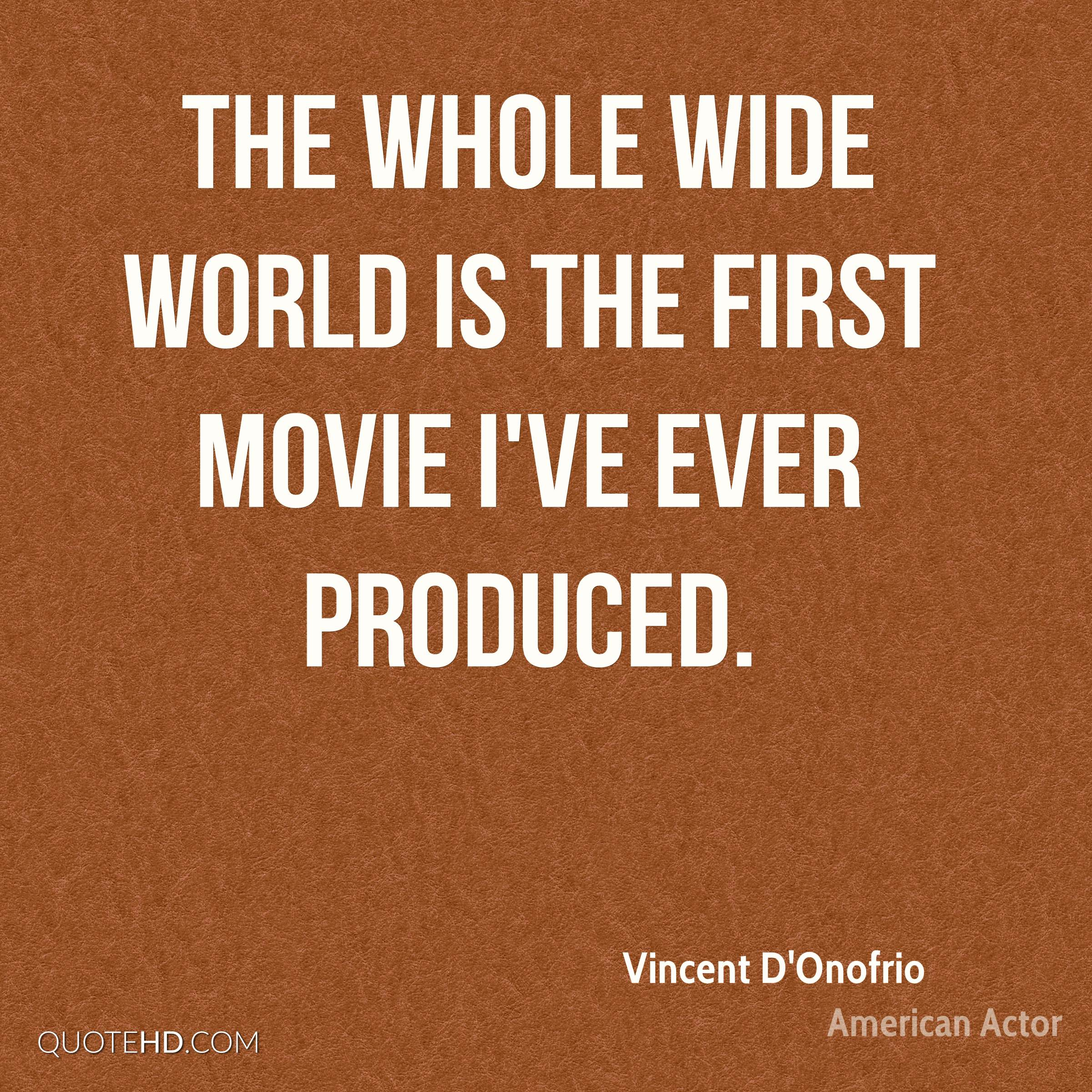 The Whole Wide World is the first movie I've ever produced.