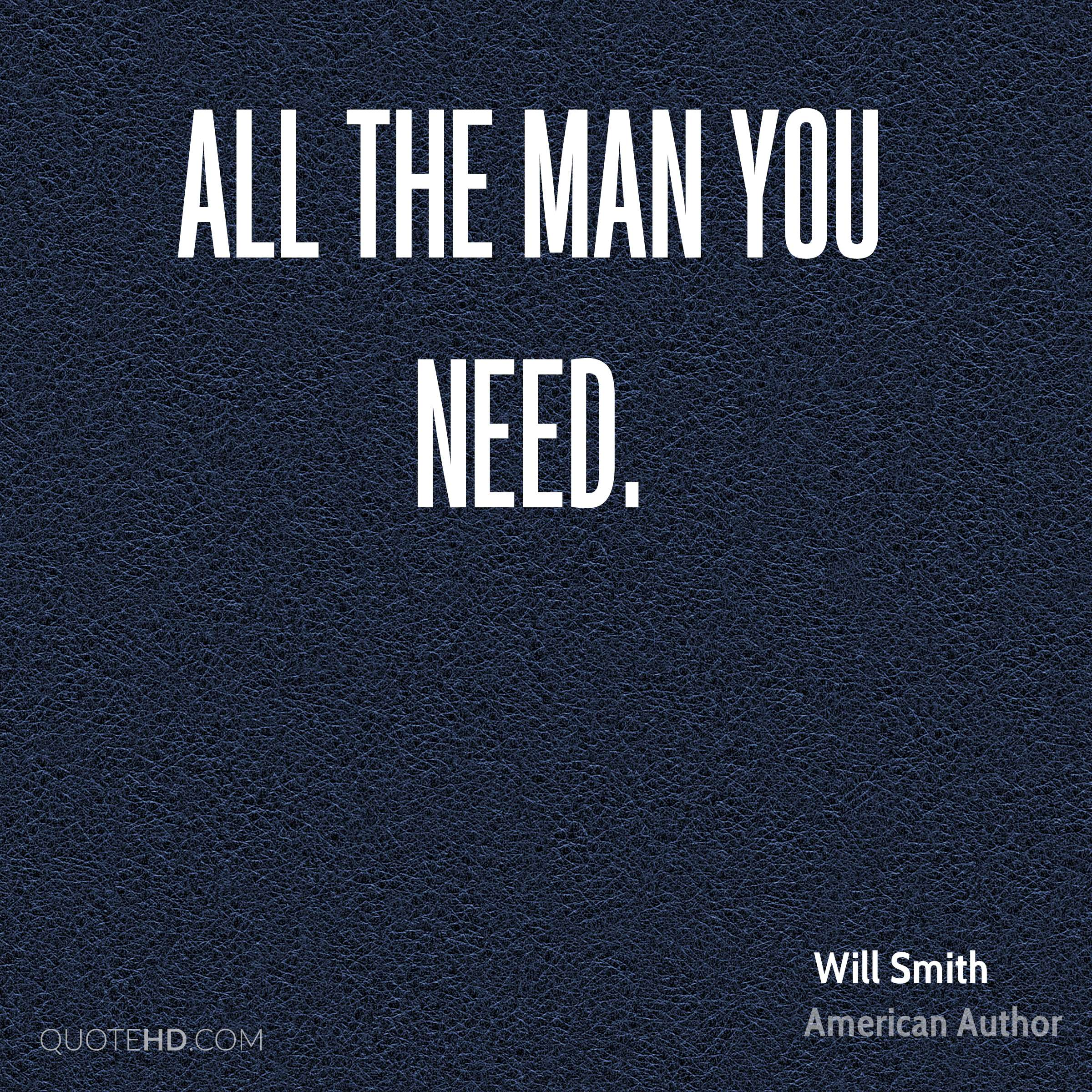 All The Man You Need.