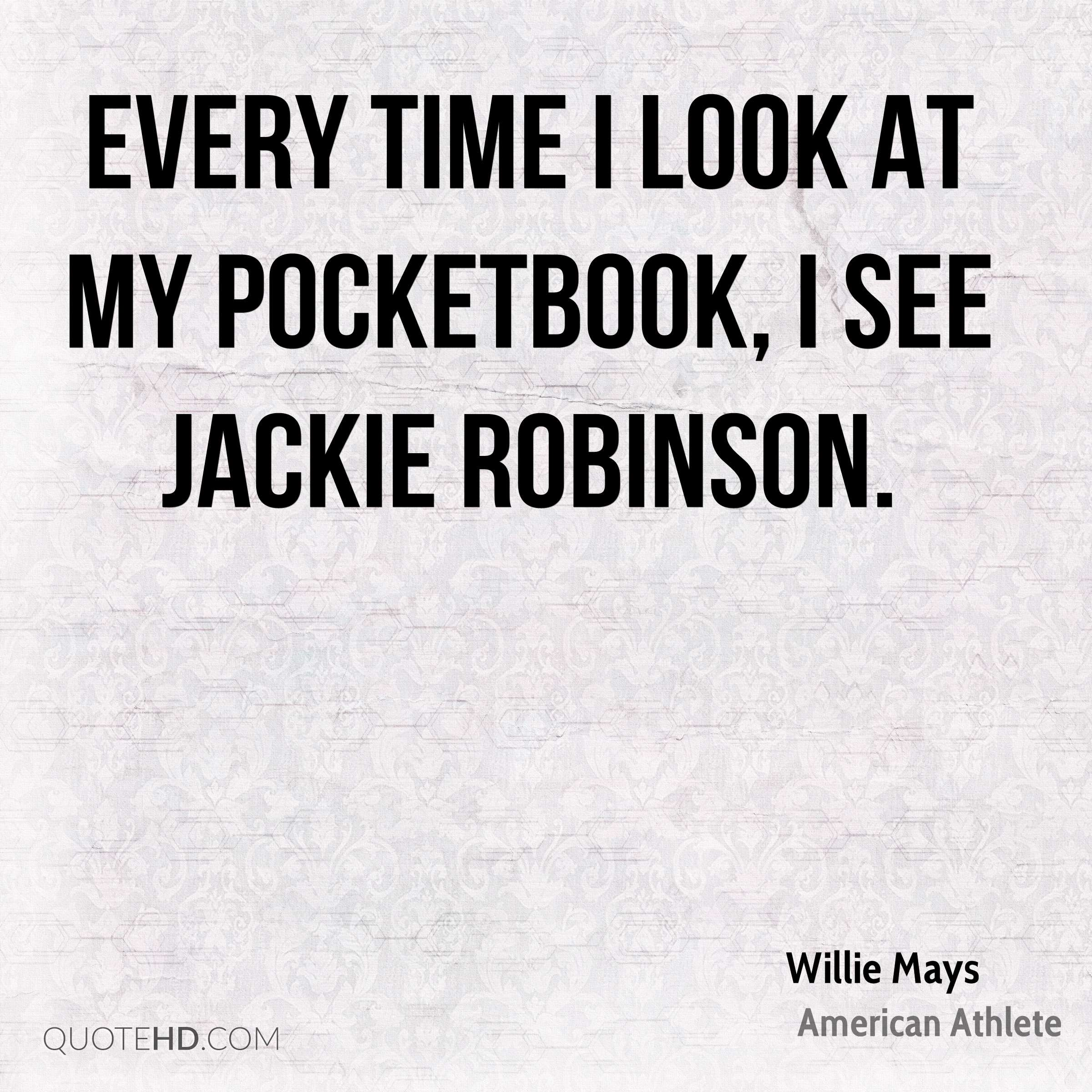 Every time I look at my pocketbook, I see Jackie Robinson.