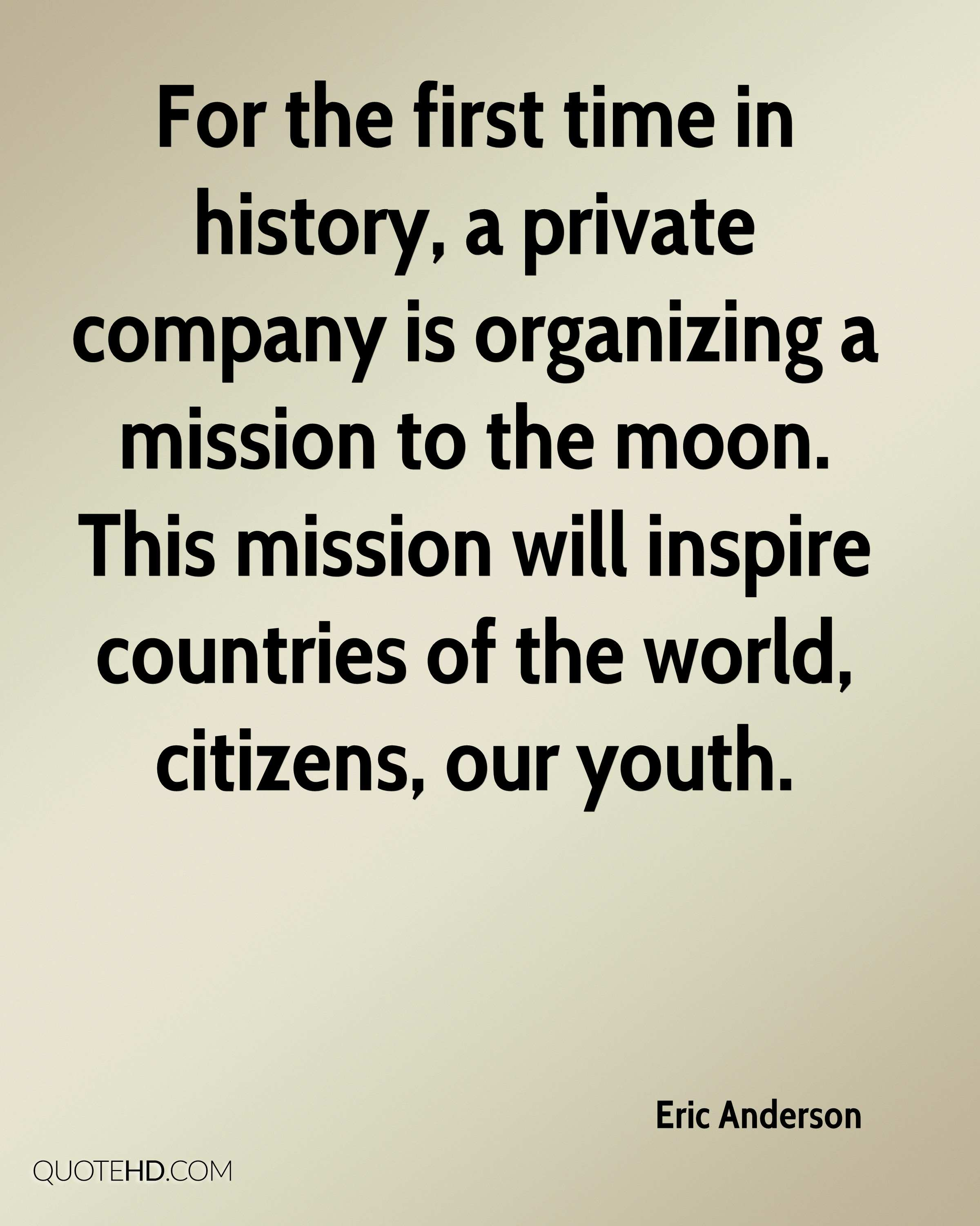 For the first time in history, a private company is organizing a mission to the moon. This mission will inspire countries of the world, citizens, our youth.