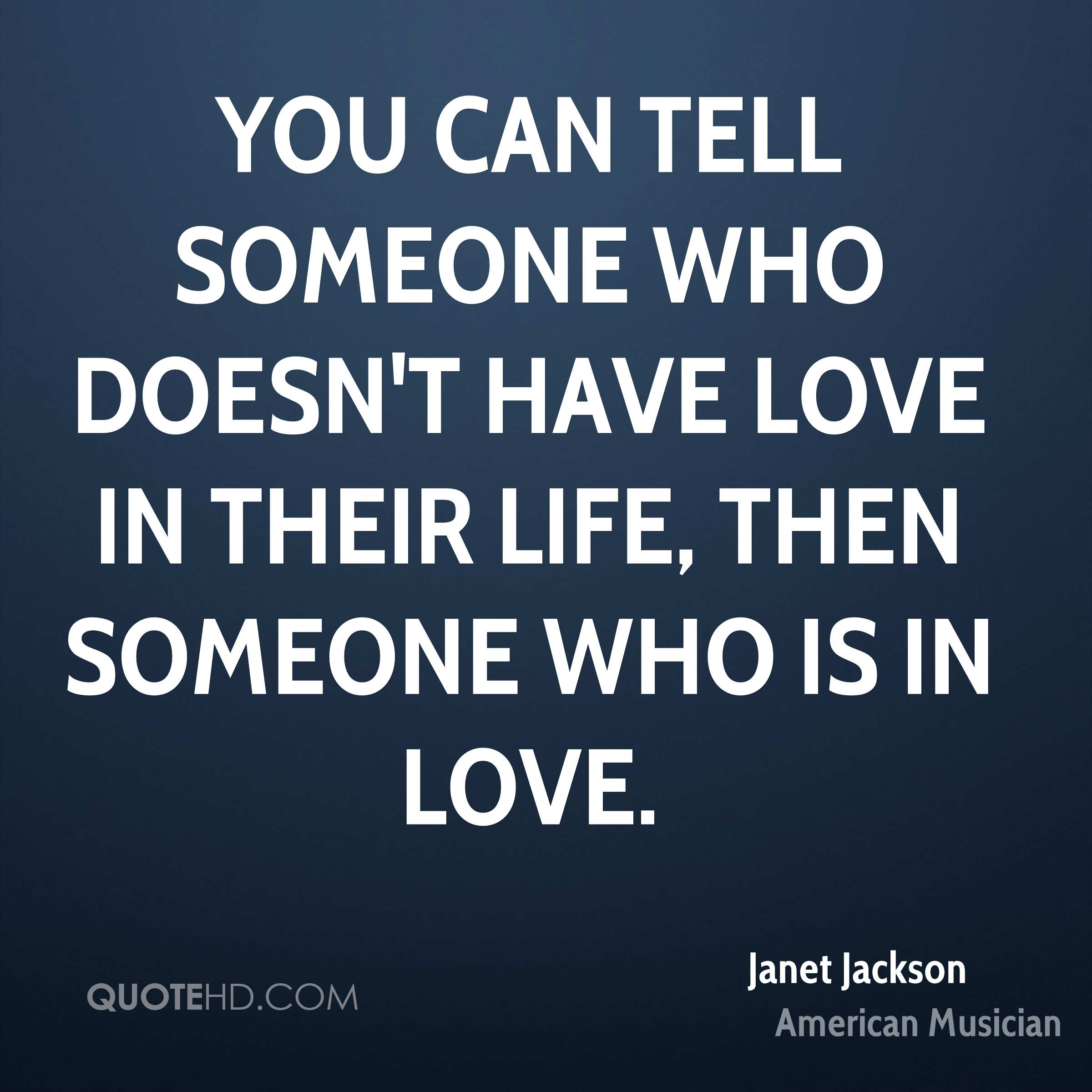You can tell someone who doesn't have love in their life, then someone who is in love.