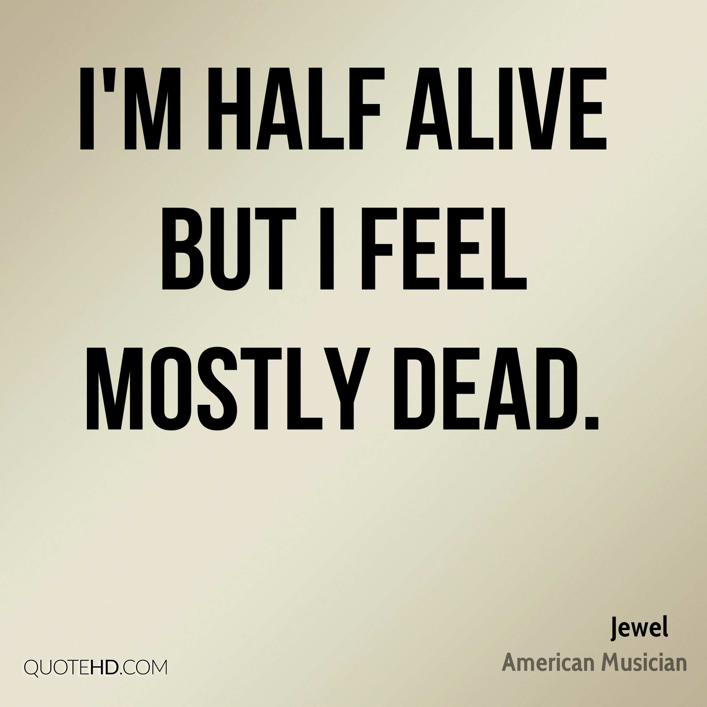 Quote For The Dead: Jewel Quotes