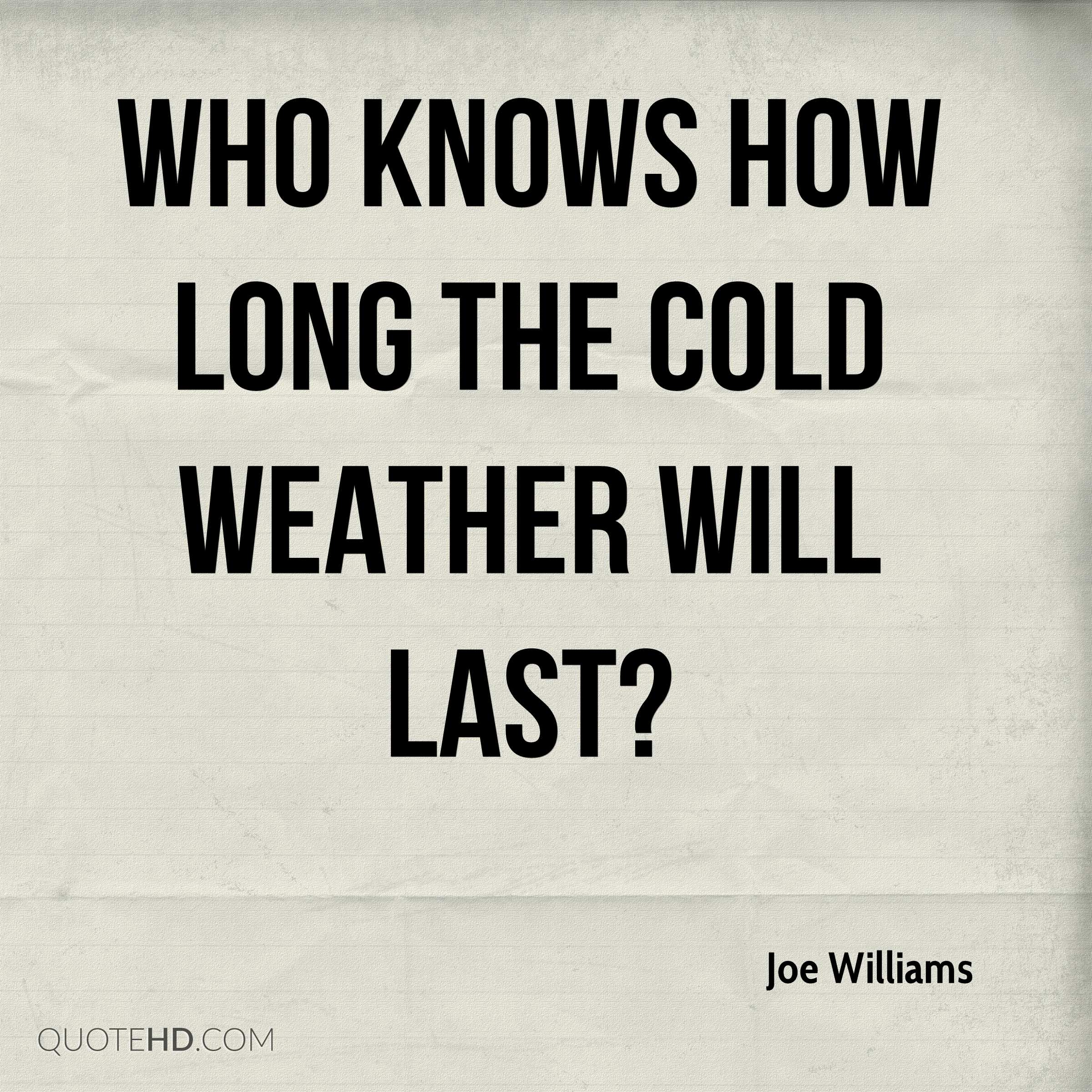 Weather Quotes: Freezing Cold Weather Quotes
