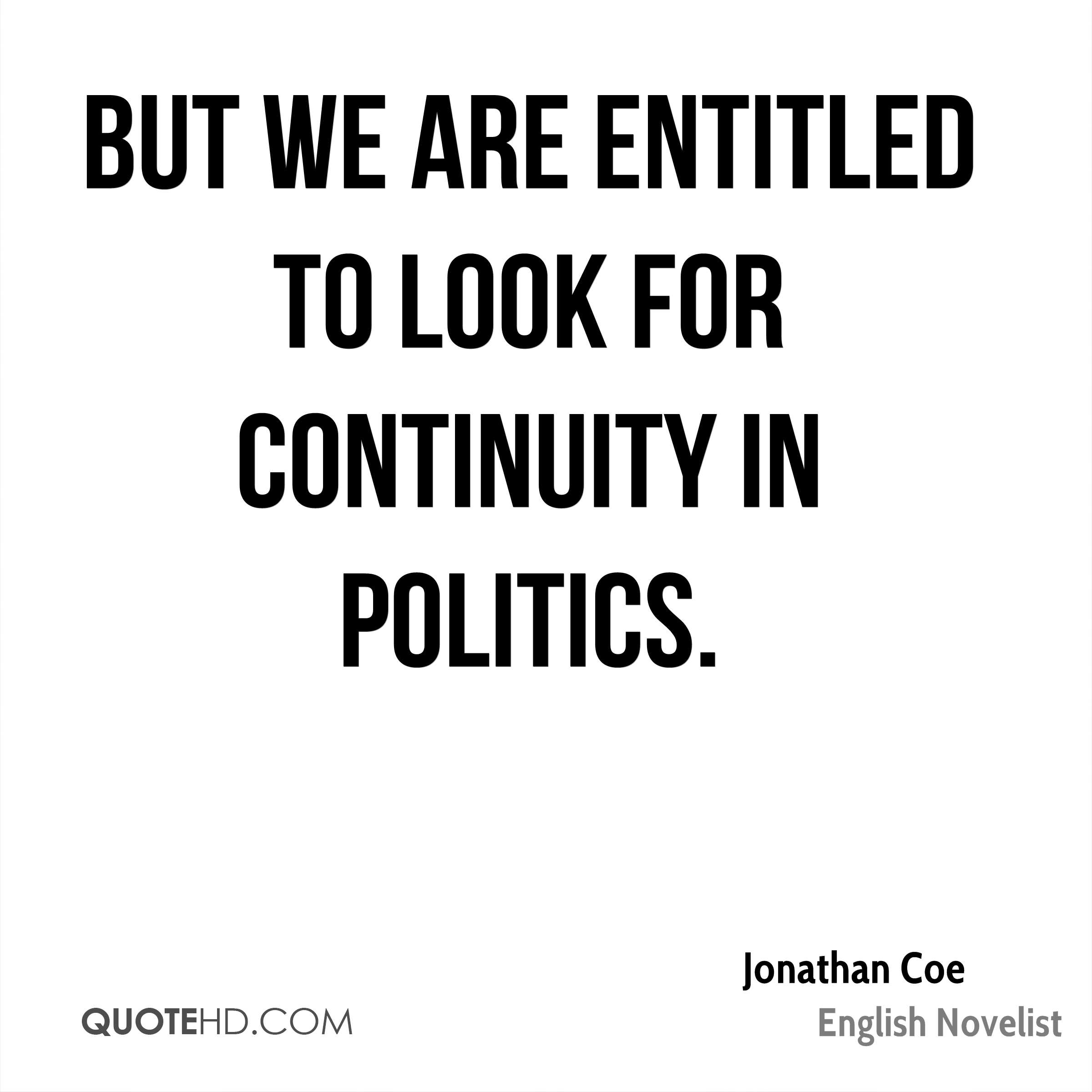 But we are entitled to look for continuity in politics.
