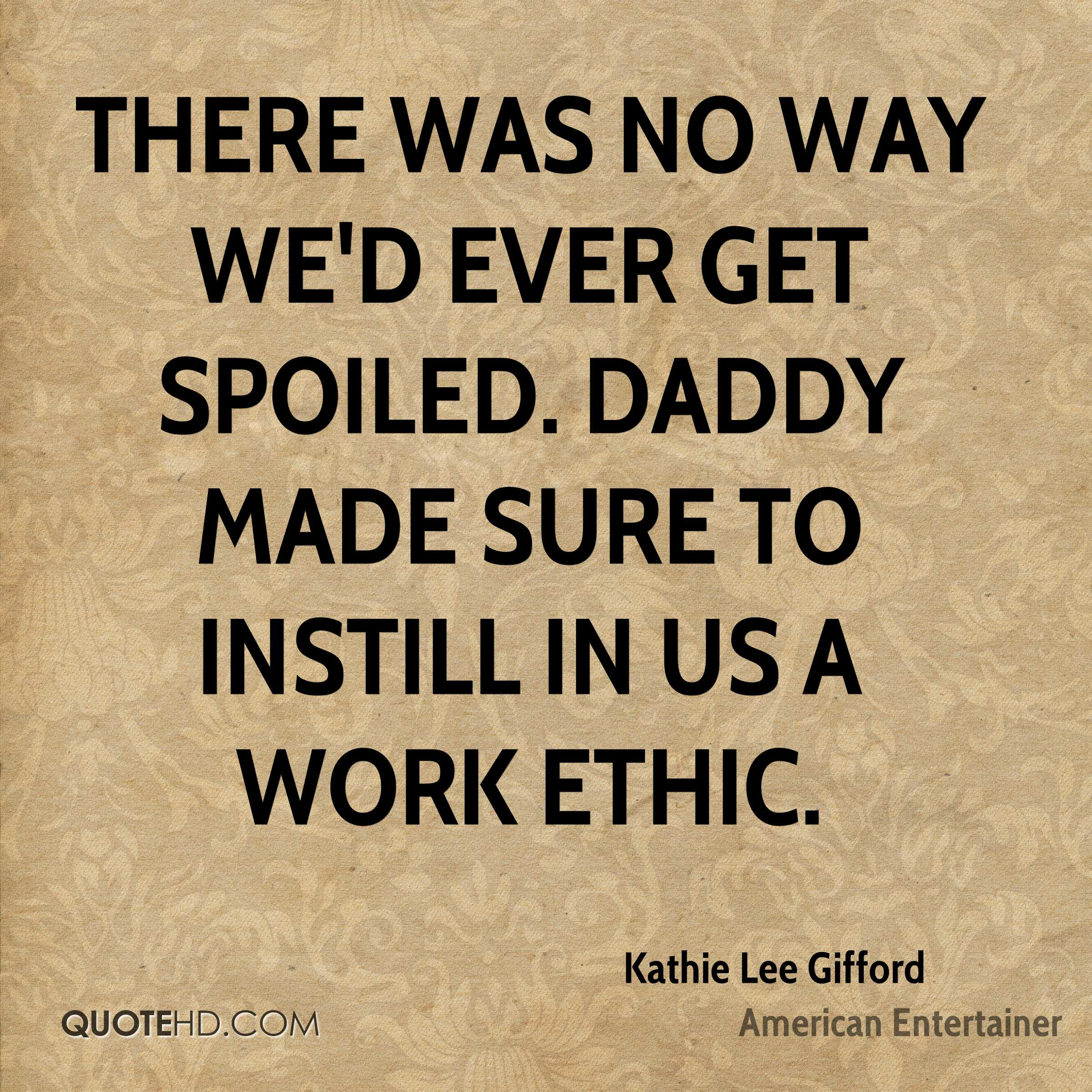 Work Ethic Quotes And Sayings: Kathie Lee Gifford Quotes
