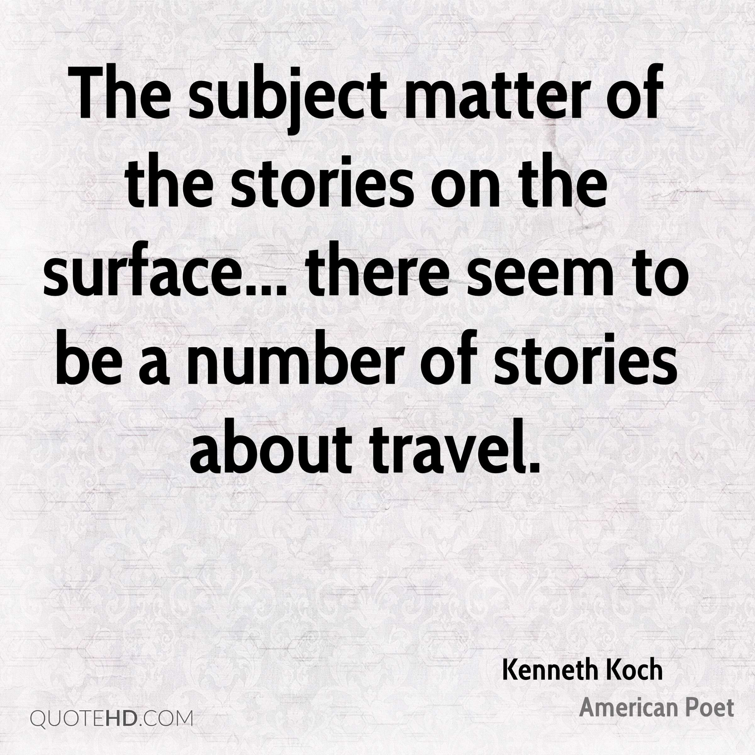 The subject matter of the stories on the surface... there seem to be a number of stories about travel.