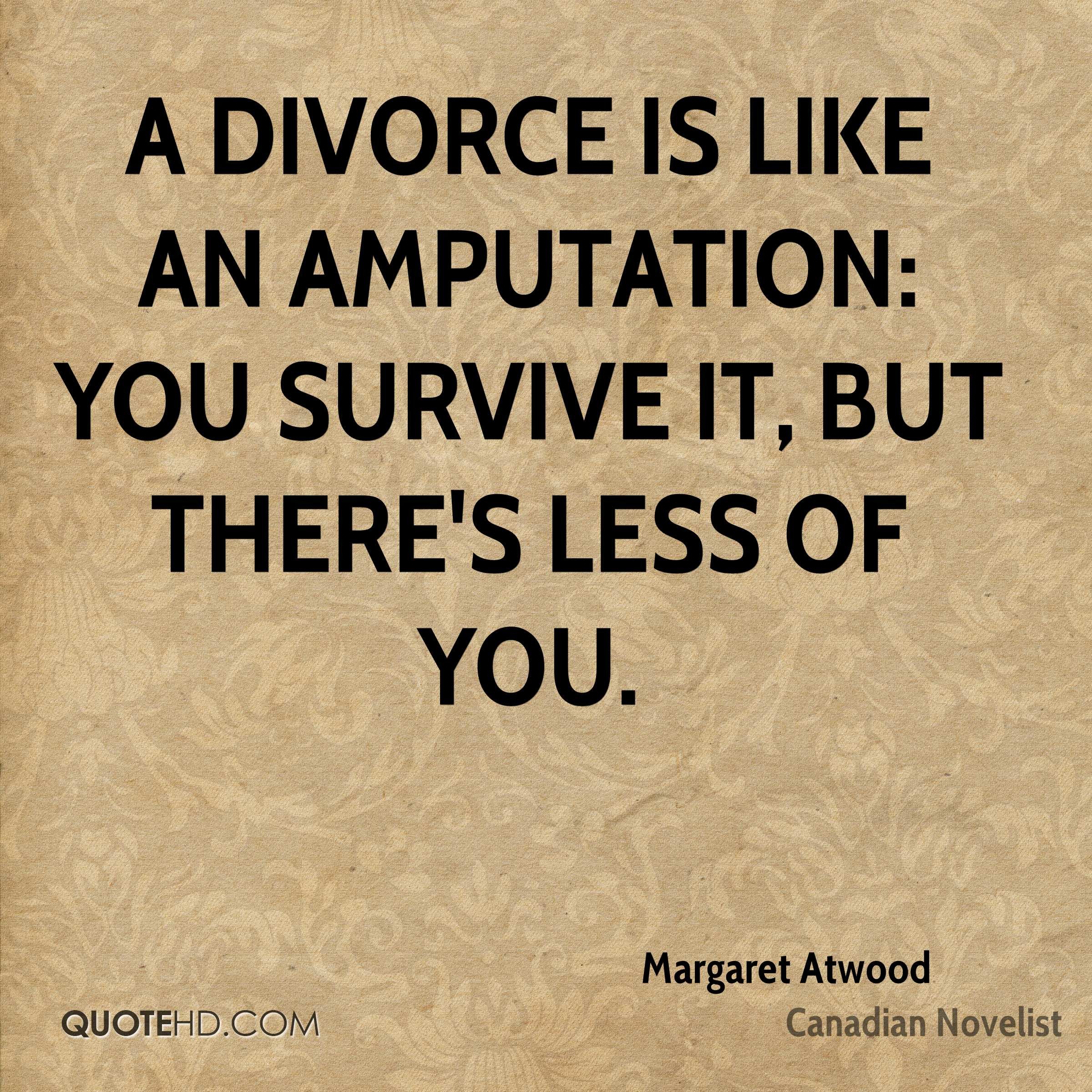 Divoces Quote Photo: Margaret Atwood Divorce Quotes