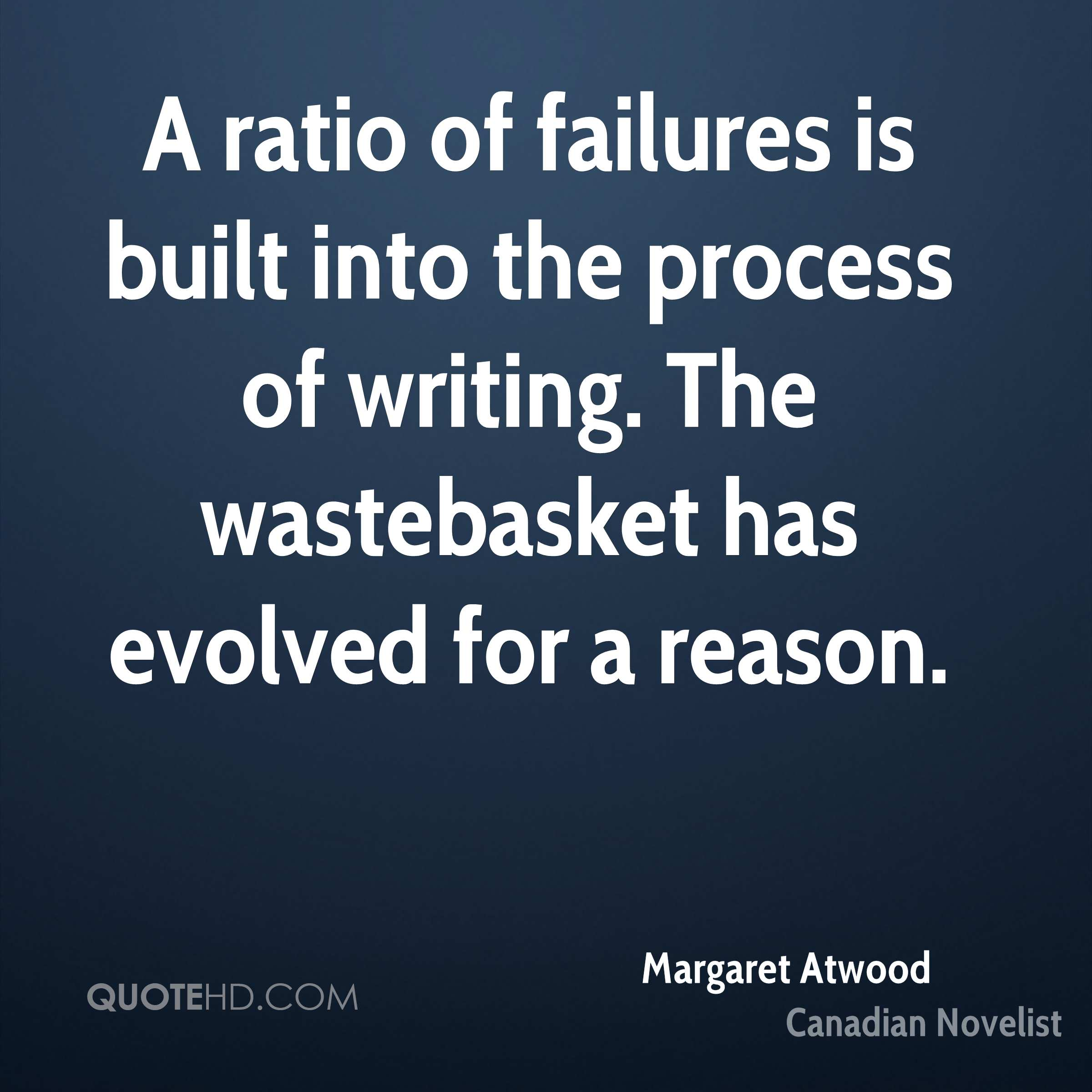 A ratio of failures is built into the process of writing. The wastebasket has evolved for a reason.