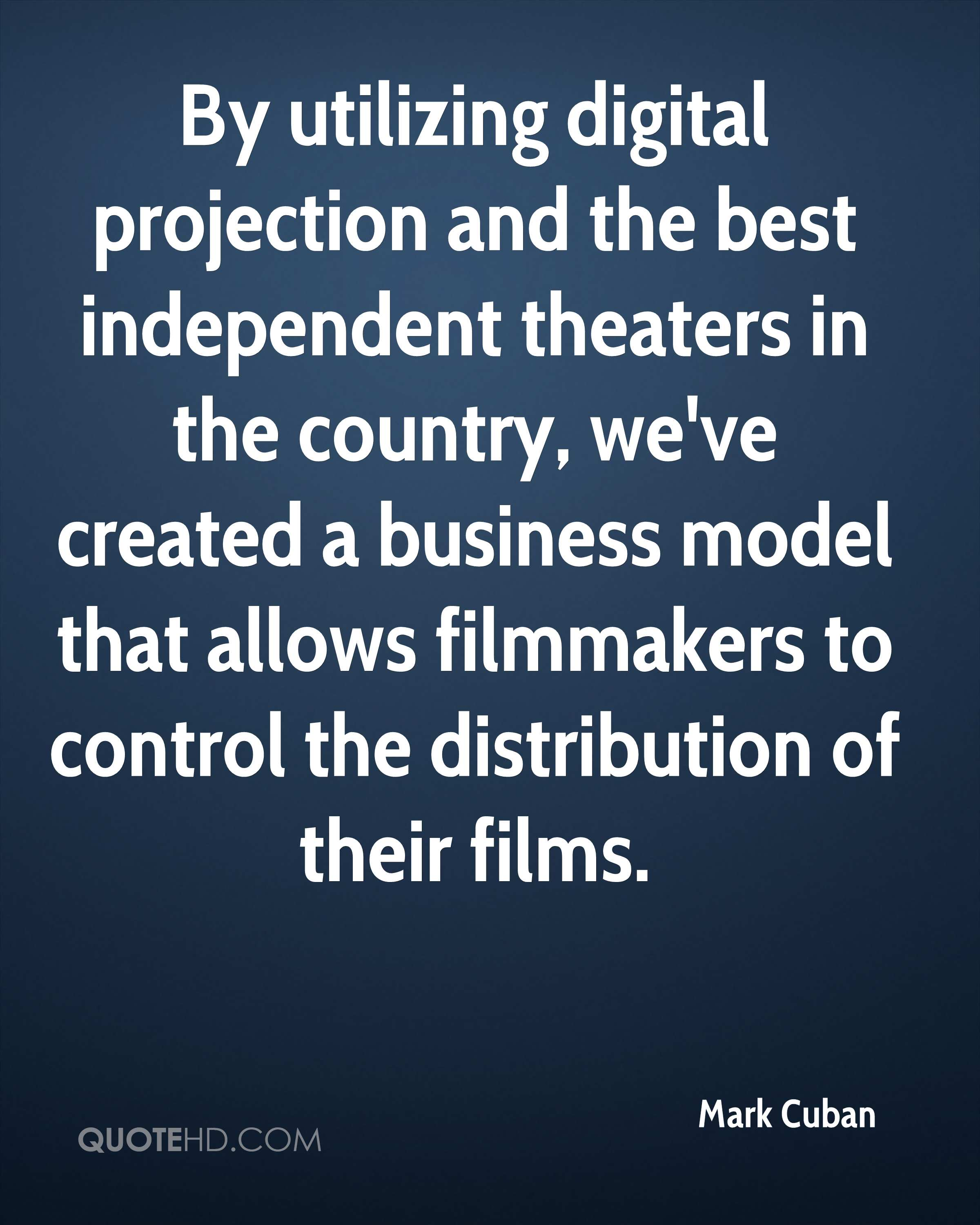 By utilizing digital projection and the best independent theaters in the country, we've created a business model that allows filmmakers to control the distribution of their films.