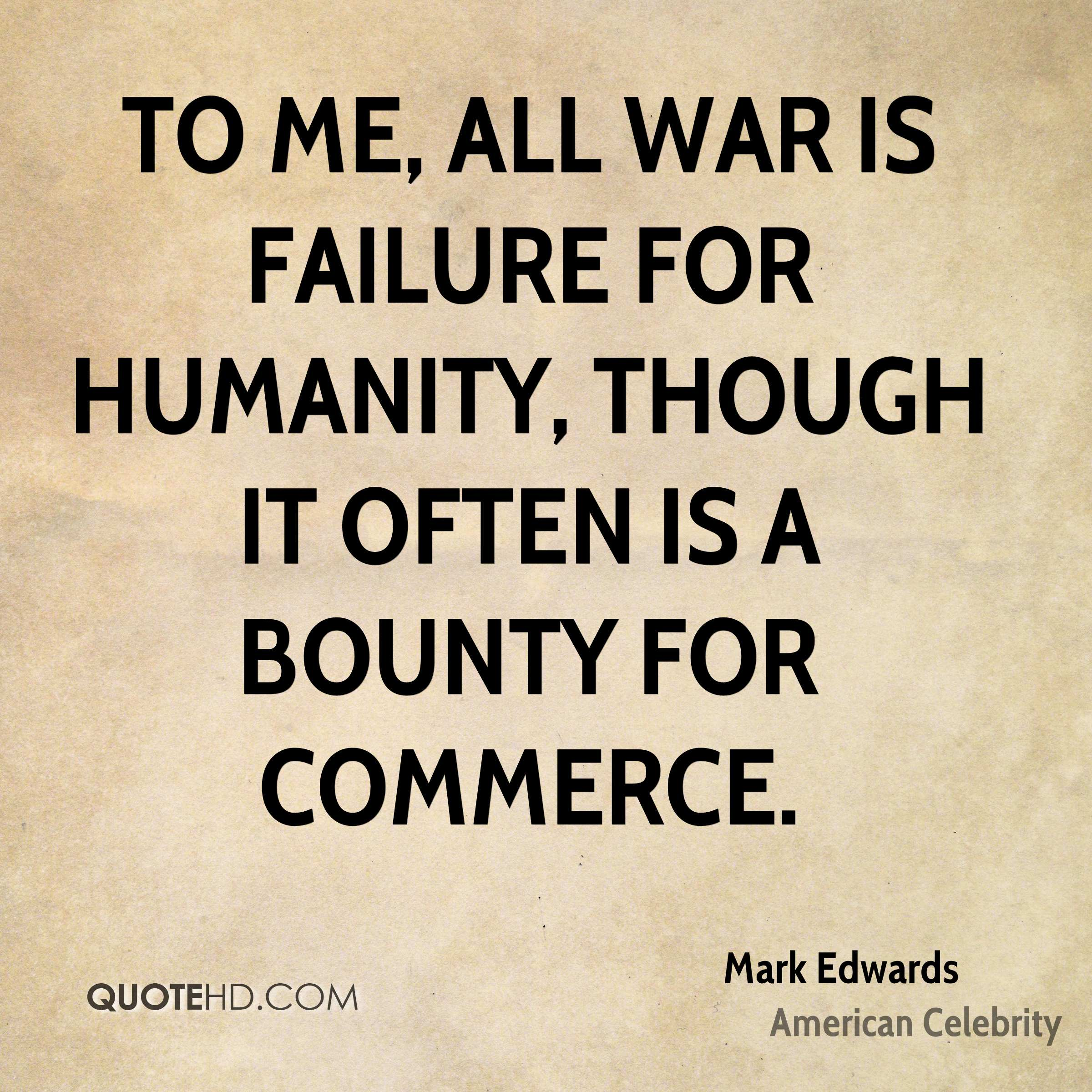 Quotes About Humanity Mark Edwards Quotes  Quotehd