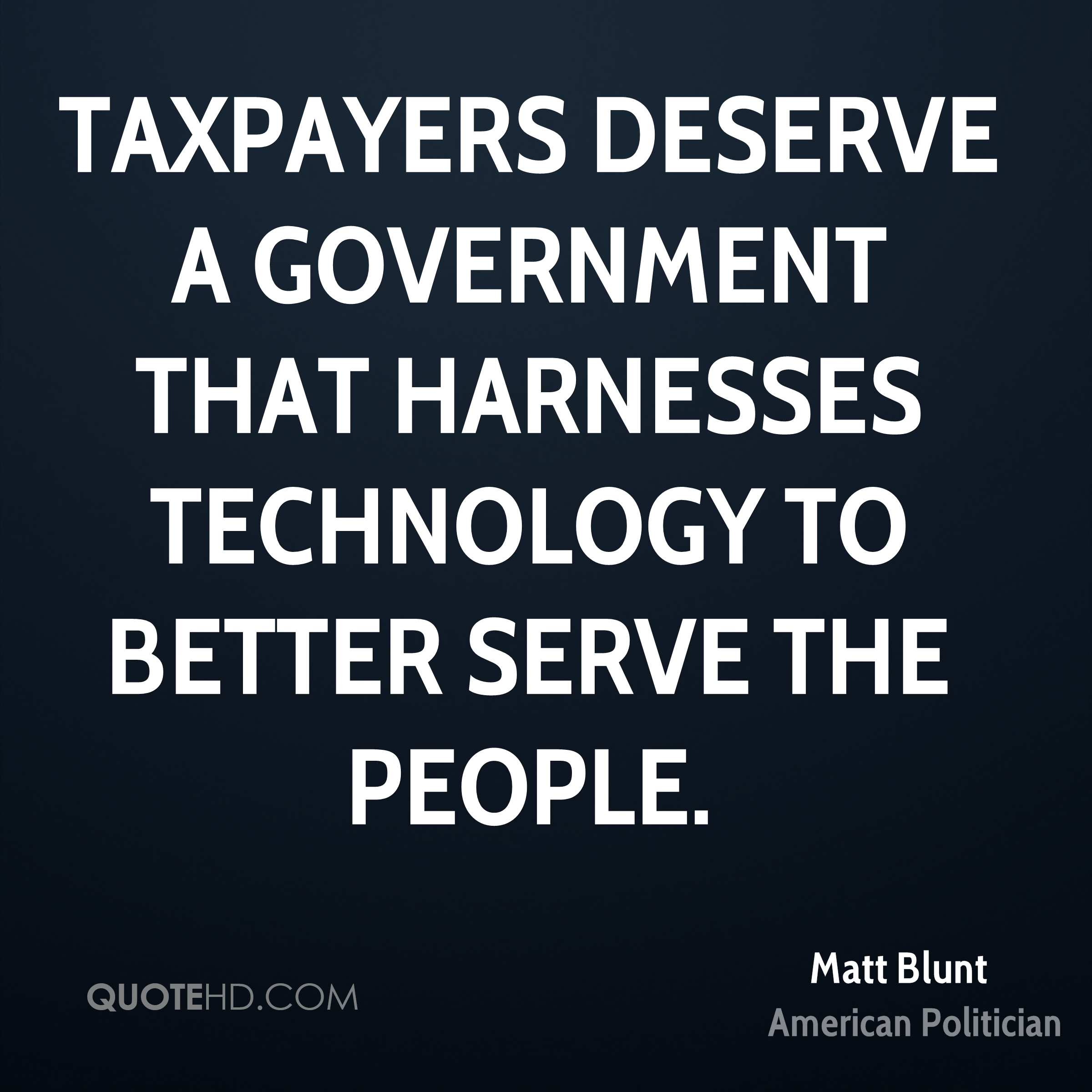 Taxpayers deserve a government that harnesses technology to better serve the people.