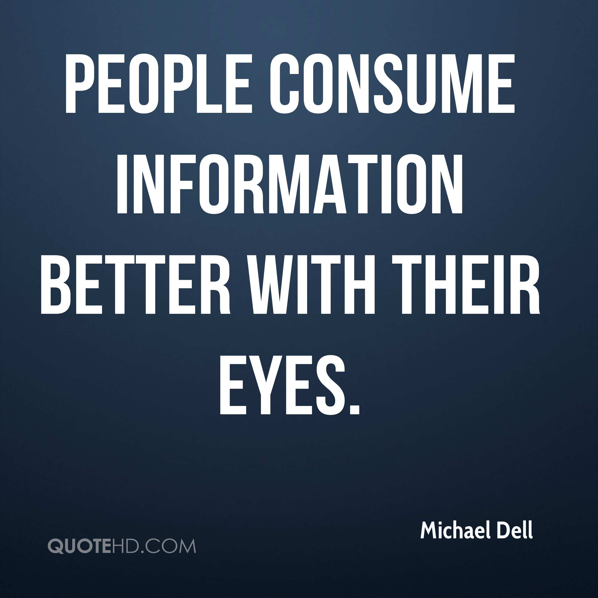 People consume information better with their eyes.