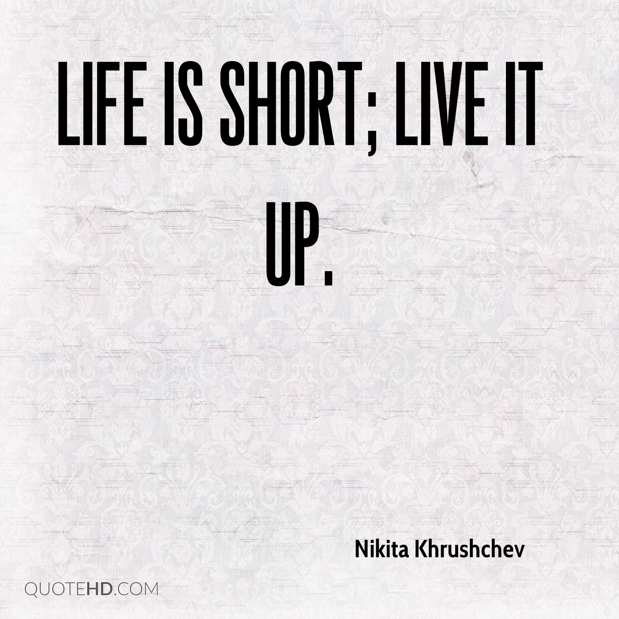 Shorts Quotes About Life Nikita Khrushchev Life Quotes  Quotehd