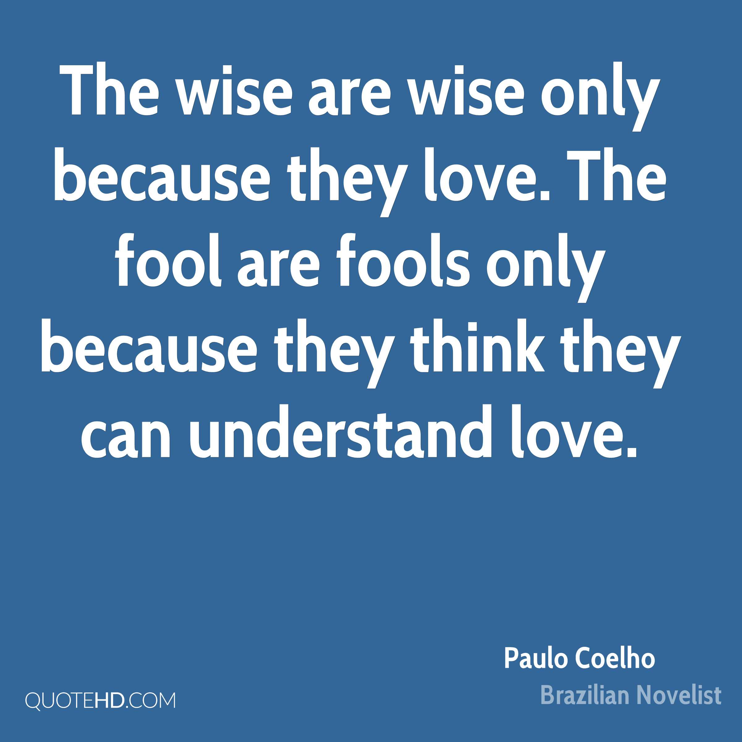 Wise Quotes About Love Paulo Coelho Love Quotes  Quotehd