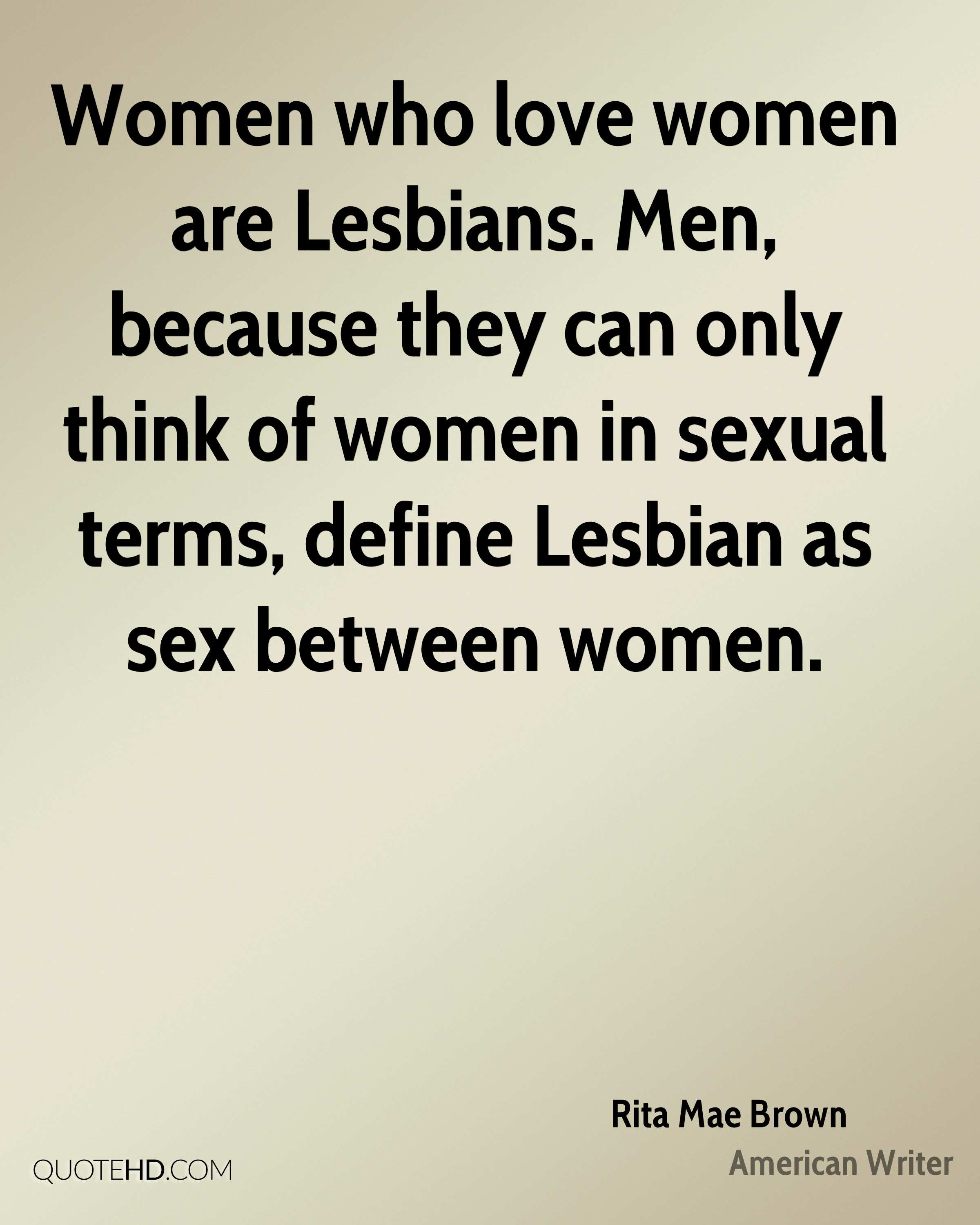Lesbian Quotes About Love Rita Mae Brown Women Quotes  Quotehd