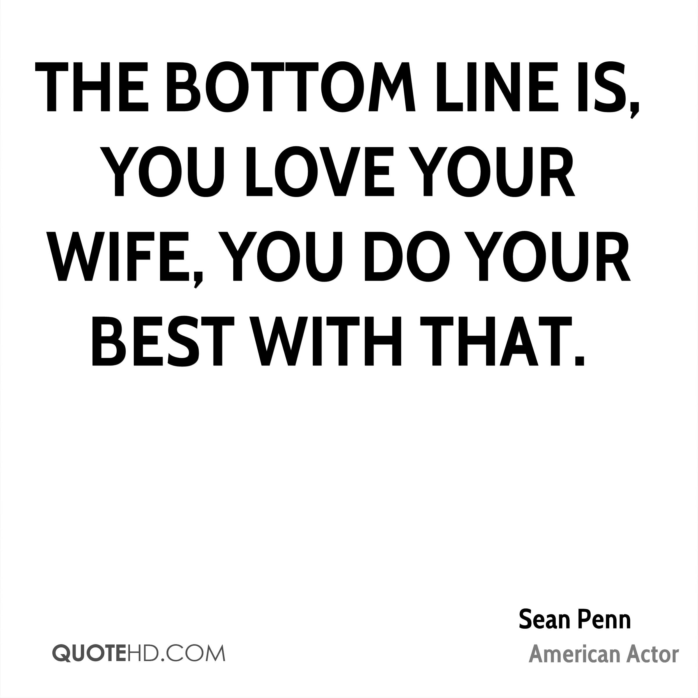 Love Quotes For Wife Sean Penn Wife Quotes  Quotehd