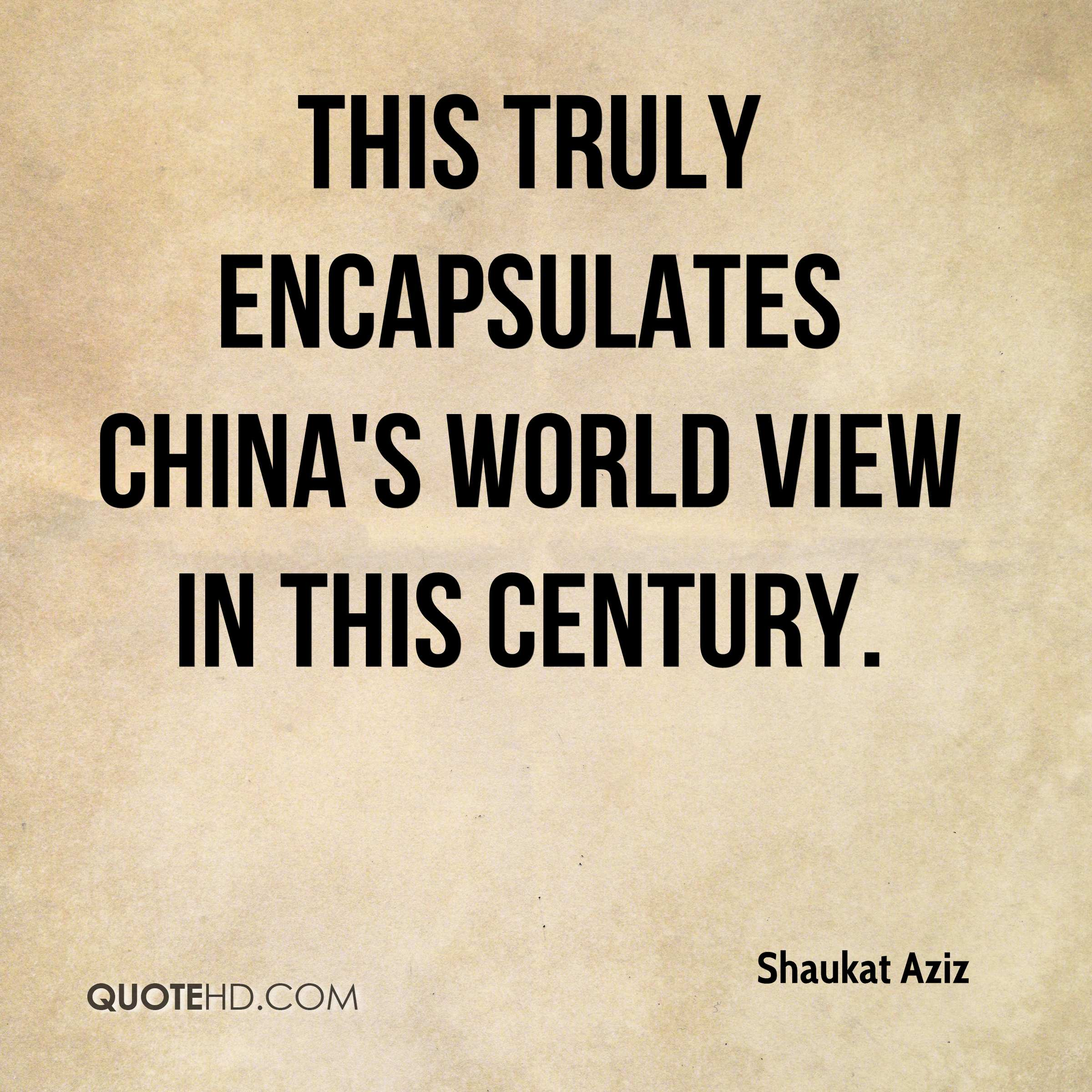 This truly encapsulates China's world view in this century.