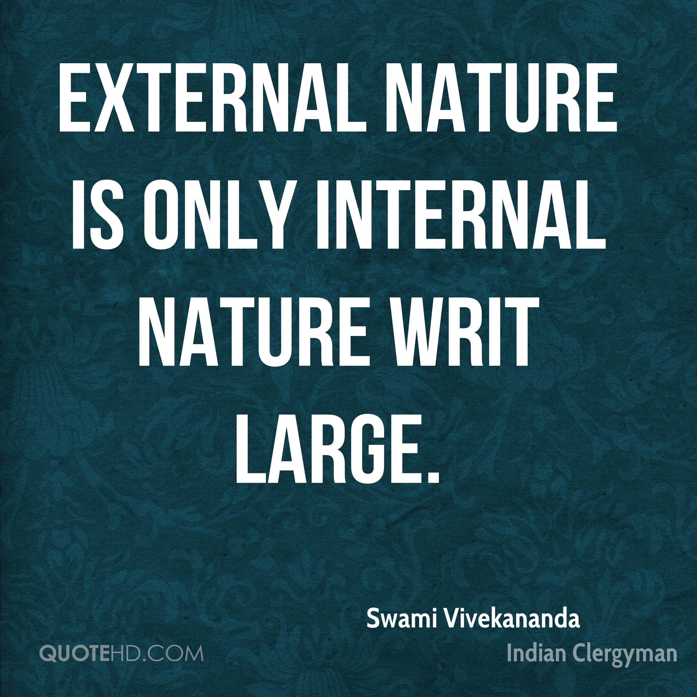 External nature is only internal nature writ large.