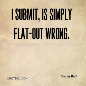 I submit, is simply flat-out wrong.