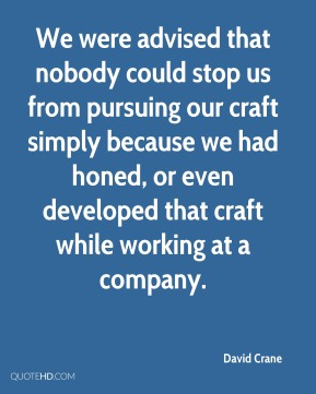 We were advised that nobody could stop us from pursuing our craft simply because we had honed, or even developed that craft while working at a company.