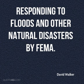 responding to floods and other natural disasters by FEMA.