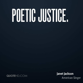 Poetic Justice.