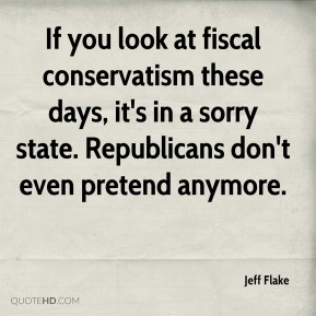 If you look at fiscal conservatism these days, it's in a sorry state. Republicans don't even pretend anymore.