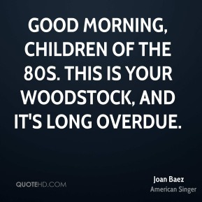 Good morning, children of the 80s. This is your Woodstock, and it's long overdue.