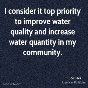I consider it top priority to improve water quality and increase water quantity in my community.