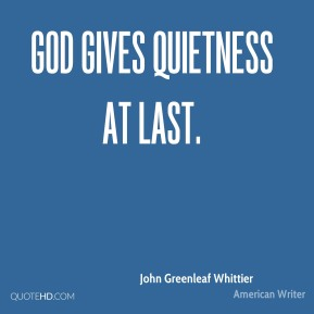God gives quietness at last.