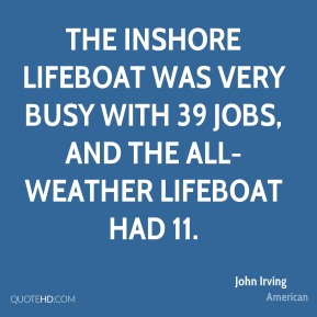John Irving  - The inshore lifeboat was very busy with 39 jobs, and the all-weather lifeboat had 11.