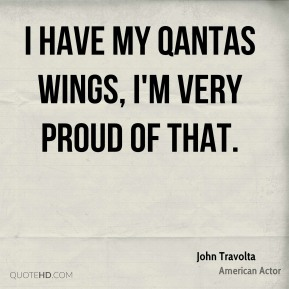 I have my Qantas wings, I'm very proud of that.