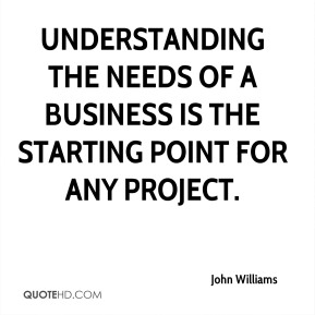 Understanding the needs of a business is the starting point for any project.