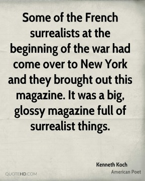 Some of the French surrealists at the beginning of the war had come over to New York and they brought out this magazine. It was a big, glossy magazine full of surrealist things.