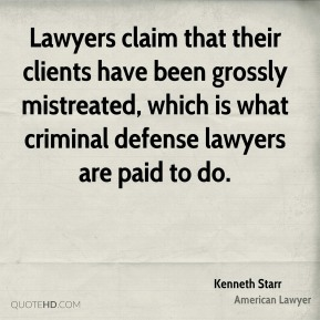 Lawyers claim that their clients have been grossly mistreated, which is what criminal defense lawyers are paid to do.