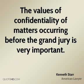 The values of confidentiality of matters occurring before the grand jury is very important.