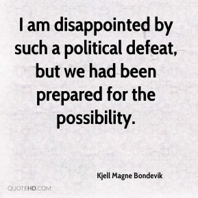 I am disappointed by such a political defeat, but we had been prepared for the possibility.