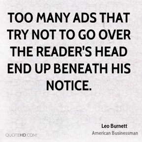 Too many ads that try not to go over the reader's head end up beneath his notice.